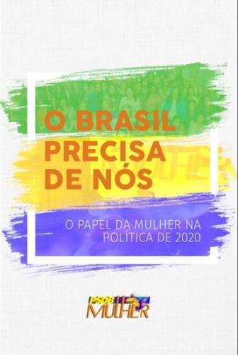 O Brasil precisa de nós - O papel da mulher na política 2020